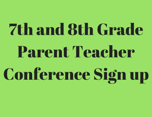 7th and 8th Grade Parent Teacher Conference Sign Up