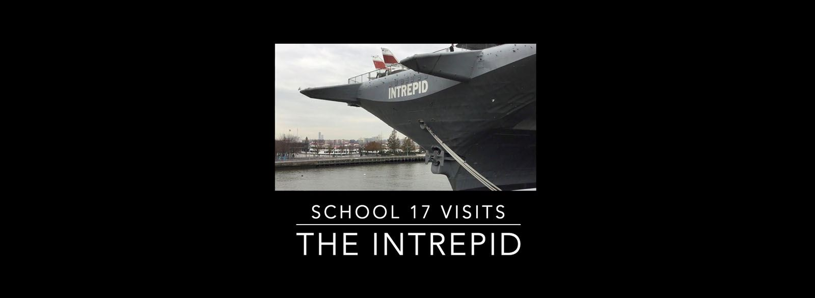 School 17 fifth graders learned about history, science and technology on their trip to the Intrepid