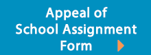 Link to Appeal of School Assignment Form