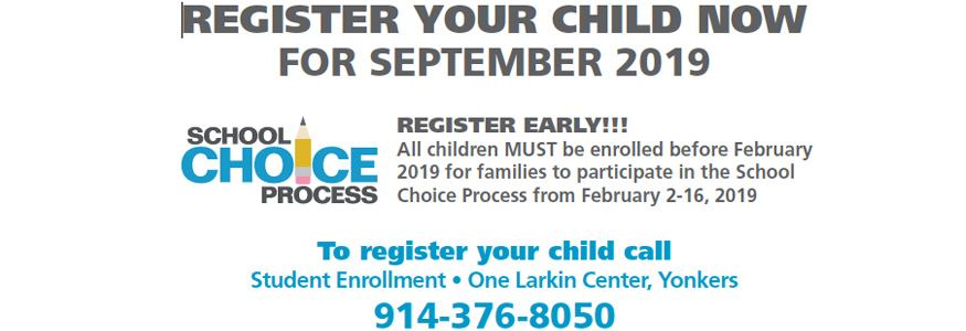 Children beginning school in September 2019 MUST be enrolled before February to participate in the School Choice Process